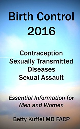 Birth Control 2016: Contraception - Sexually Transmitted Diseases - Assault