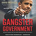 Gangster Government: Barack Obama and the New Washington Thugocracy Audiobook by David Freddoso Narrated by Mike Chamberlain