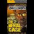 The Mental Case: A Psychological Thriller (Thaddeus Murfee Legal Thriller Series)