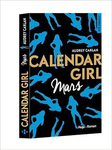 Calendar Girl - Tome 3 - Mars - Audrey Carlan
