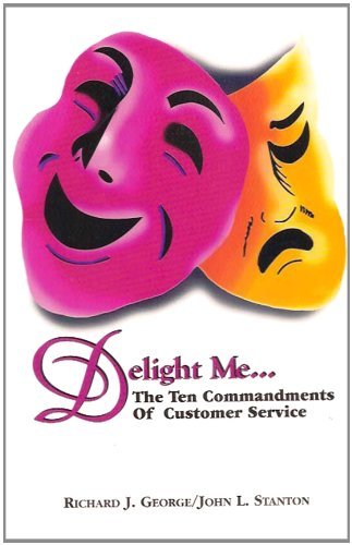 Delight Me...The Ten Commandments of Customer Service