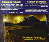 A History Of Madness by Thinking Plague (2003-09-19)