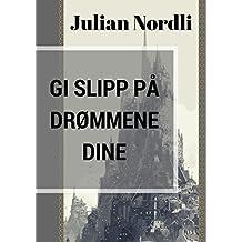 Gi slipp på drømmene dine (Norwegian Edition)