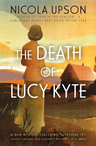The Death of Lucy Kyte: A New Mystery Featuring Josephine Tey (Josephine Tey Mysteries Book 5) cover