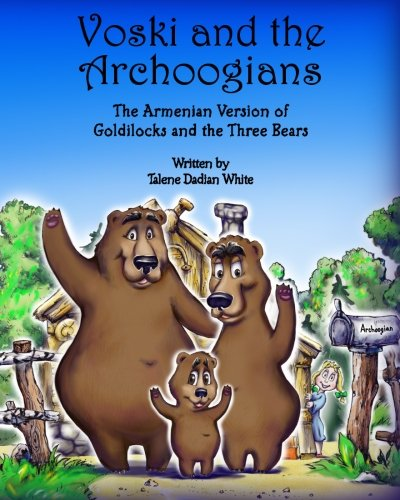 Voski and the Archoogians: The Armenian Version of Goldilocks and The Three Bears