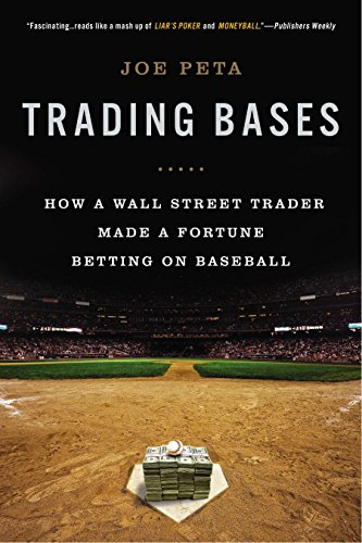 (Trading Bases: How a Wall Street Trader Made a Fortune Betting on Baseball)