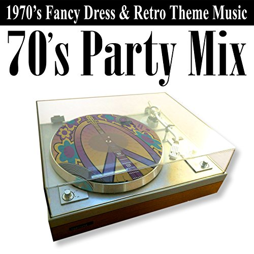 Seventies Fancy Dress (70's Party Mix (1970's Fancy Dress & Retro Theme Music))