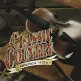 Classic Country: Golden '40s (Time Life)
