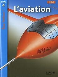 L'aviation : Niveau de lecture 4 Cycle 3