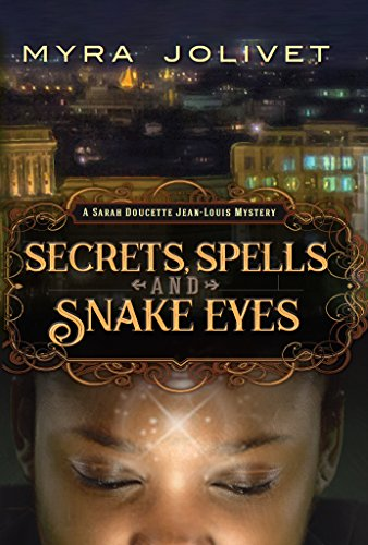 Secrets, Spells and Snake Eyes: A Sarah Doucette Jean-Louis