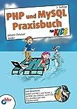 PHP und MySQL Praxisbuch für Kids: 2. Auflage (mitp für Kids)