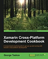 Xamarin Cross Platform Development Cookbook Front Cover
