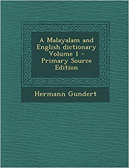 A Malayalam and English dictionary Volume 1 - Primary Source Edition