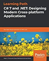 C# 7 and .NET: Designing Modern Cross-platform Applications: The Open Source revolution of .NET Core Front Cover