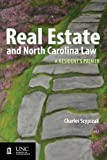 Real Estate and North Carolina Law: A Resident's Primer, 2012
