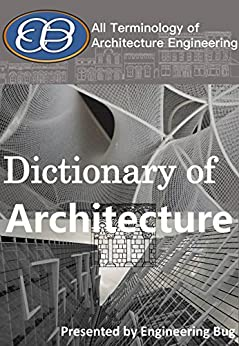Architecture Engineering Dictionary: All Terms Of Architecture Engineering,  Construction And Surveying. By [