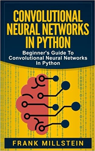 Convolutional Neural Networks In Python: Beginner's Guide To