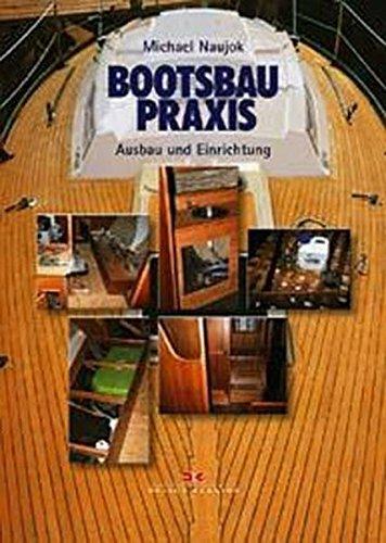 Bootsbaupraxis: Ausbau und Einrichtung