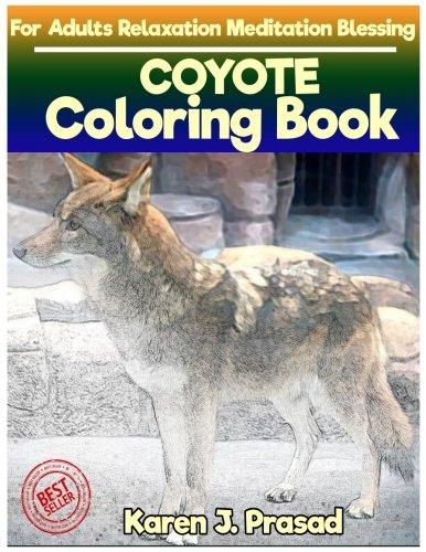 Download COYOTE Coloring book for Adults Relaxation  Meditation Blessing: Sketches Coloring Book  Grayscale pictures PDF