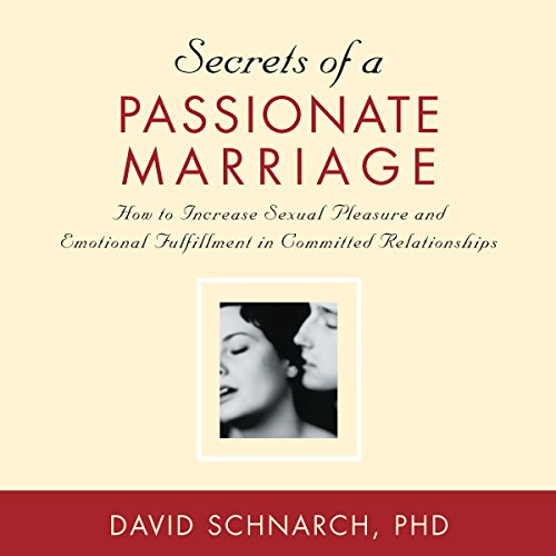 Secrets of a Passionate Marriage: How to Increase Sexual Pleasure and ... - 51za2N49CPL