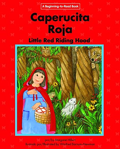 Caperucita Roja / Little Red Riding Hood: Edicion Del Siglo Xxi / 21st Century Edition (Beginning-to-read: Cuentos folcloricos y de hadas / Fairy Tales and Folklore) (Spanish and English Edition) by Norwood House Pr