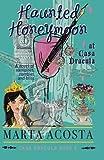 Haunted Honeymoon at Casa Dracula (Volume 4)