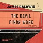 The Devil Finds Work: An Essay | James Baldwin