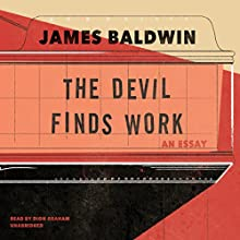 The Devil Finds Work: An Essay Audiobook by James Baldwin Narrated by Dion Graham