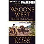 Wagons West Independence!: Wagons West, Book 1 | Dana Fuller Ross