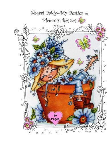 Sherri Baldy My-Besties Bloomin Besties Coloring Book: Some of Sherri Baldy's fan favorites Bloomin Besties are available as a coloring book !  You ... Bestie, each page has a blank backside. .