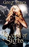 The Sword of Sighs, Greg James, 1496139968