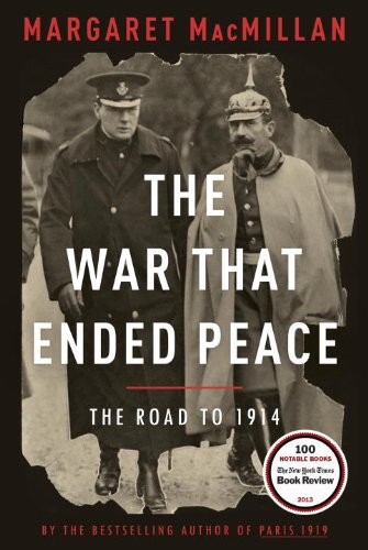The War That Ended Peace: The Road to 1914, MacMillan, Margaret