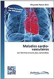 maladies cardio vasculaires les femmes encore plus vuln?rables french edition