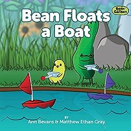 Bean Floats a Boat (Bean in the Garden Book 2) by [Bevans, Ann, Gray, Matthew Ethan]
