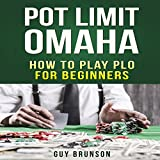 Pot Limit Omaha: The Ultimate Guide to This Fun Gam
