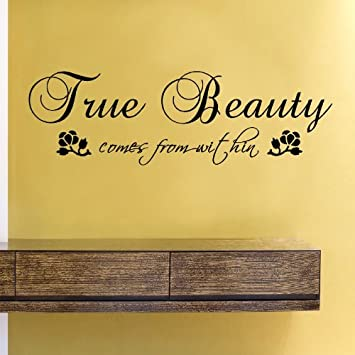 Amazoncom True Beauty Comes From Within Vinyl Wall Decals Quotes