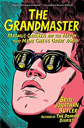 The Grandmaster: Magnus Carlsen and the Match That Made Chess Great Again (English Edition) eBook: Butler, Brin-Jonathan: Amazon.es: Tienda Kindle