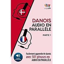Danois audio en parallèle - Facilement apprendre danois avec 501 phrases en audio en parallèle - Partie 1 (French Edition)