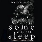 Kyпить Some Will Not Sleep: Selected Horrors на Amazon.com