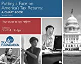 Putting a Face on America's Tax Returns : A Chart Book, Second Edition, Hodge, Scott and Kasprak, Nick, 0988718332