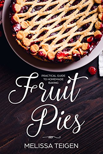 Fruit Pies: Practical Guide to Homemade Baking cover
