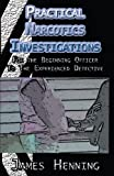 Practical Narcotics Investigations, James Henning, 1413478395