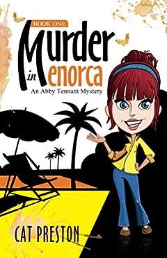 Murder in Menorca: An Abby Tennant Mystery (The Abby Tennant Mysteries Book 1)