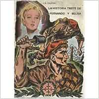 LA HISTORIA TRISTE DE FERNANDO Y BELISA. Poema dramático del amor, el entusiasmo y la decepción en la guerra de España: Amazon.es: Casariego, Jesús Evaristo: Libros