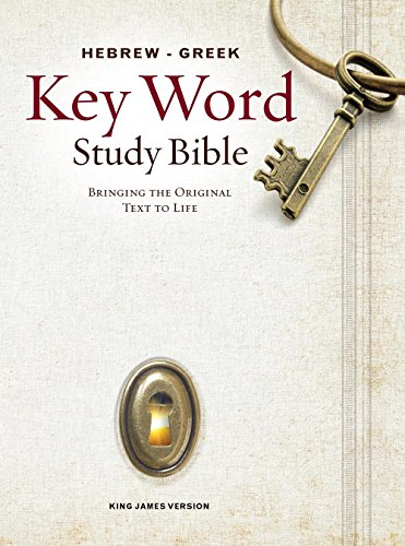 The Hebrew-Greek Key Word Study Bible: KJV Edition, Hardbound (Key Word Study Bibles)