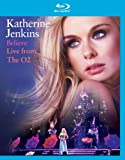 Katherine Jenkins: Believe Live from the O2 [Blu-ray]