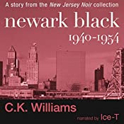 Newark Black: 1940-1954 | C. K. Williams