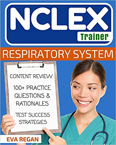 NCLEX Respiratory System The NCLEX Trainer Content Review