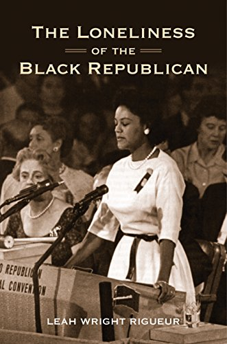 Search : The Loneliness of the Black Republican: Pragmatic Politics and the Pursuit of Power (Politics and Society in Modern America Book 110)