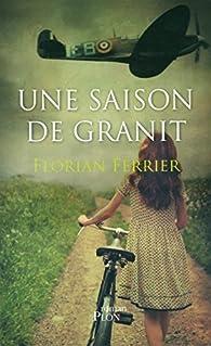 Une saison de granit par Florian Ferrier